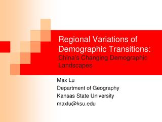 Regional Variations of Demographic Transitions:  China's Changing Demographic Landscapes