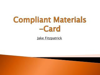 Compliant Materials -Card