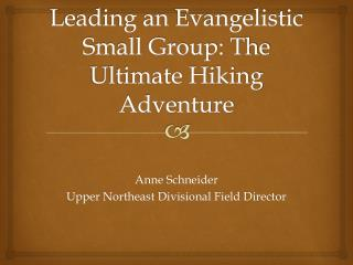 Leading an Evangelistic Small Group: The Ultimate Hiking Adventure