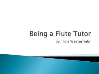 Being a Flute Tutor