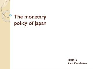 The monetary policy of Japan