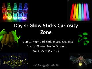 Day 4:  Glow Sticks Curiosity Zone