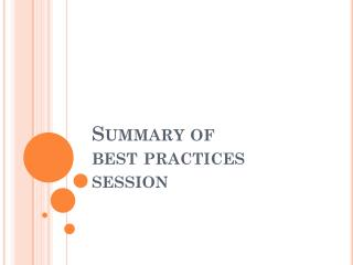 Summary of  best practices session