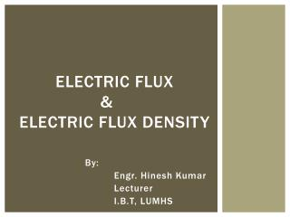 Electric flux  		&			  Electric flux Density