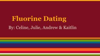 fluorine dating Fluorine dating - wordreference english dictionary, questions, discussion and forums all free.