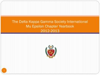 The Delta Kappa Gamma Society International Mu Epsilon Chapter Yearbook 2012-2013