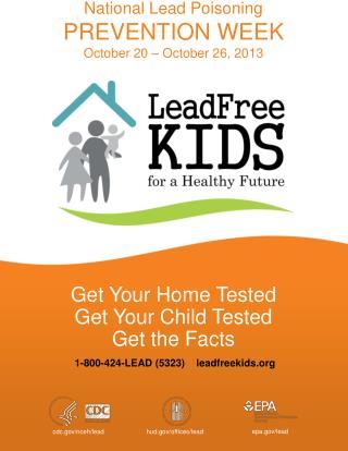 1-800-424-LEAD (5323)    leadfreekids