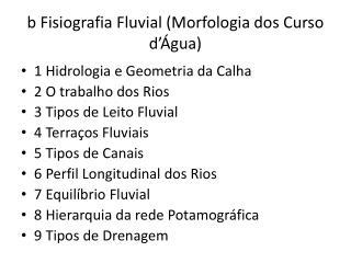 b Fisiografia Fluvial (Morfologia dos Curso d'Água)