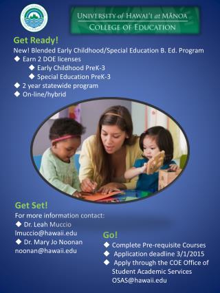 Get Set!   For more information contact:   Dr. Leah Muccio  lmuccio@hawaii