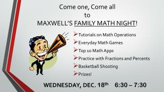 Come one, Come all  to  MAXWELL'S  FAMILY MATH NIGHT !