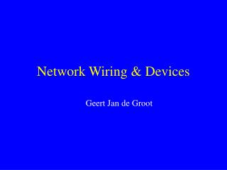 Network Wiring  Devices