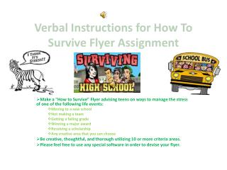Verbal Instructions for How To Survive Flyer Assignment