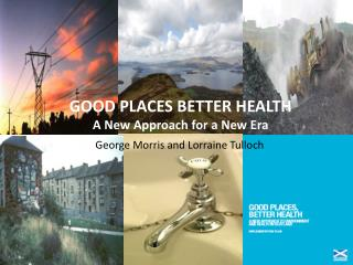 GOOD PLACES BETTER HEALTH A New Approach for a New Era