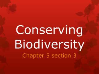 Conserving Biodiversity