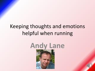 Keeping thoughts and emotions helpful when running
