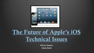 The Future of Apple�s iOS Technical Issues