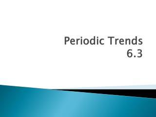 Periodic Trends 6.3