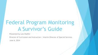 Federal Program Monitoring A Survivor's Guide
