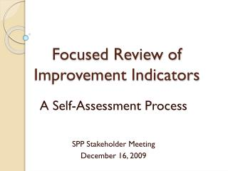 Focused Review of Improvement Indicators