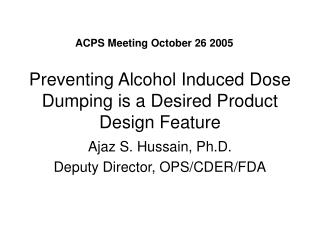 Preventing Alcohol Induced Dose Dumping is a Desired Product Design Feature
