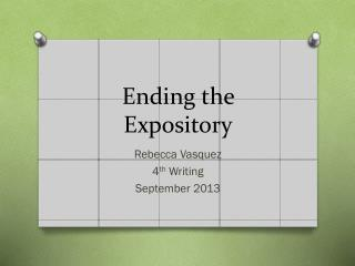 Ending the Expository