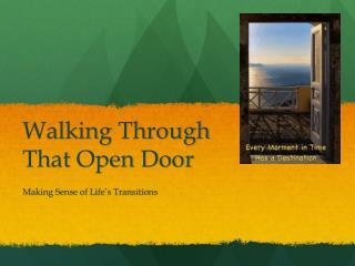 Walking Through  That Open Door