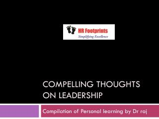 Compelling thoughts on leadership