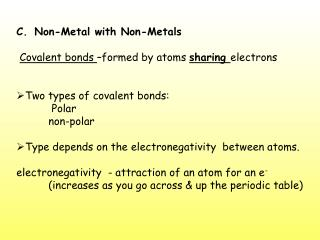 Non-Metal with Non-Metals Covalent bonds  –formed by atoms  sharing  electrons