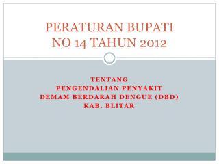 PERATURAN BUPATI  NO 14 TAHUN 2012