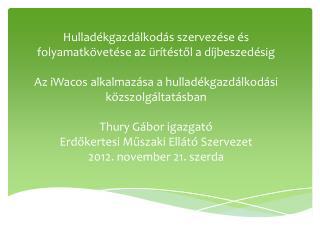 Az  Erdőkertesi Műszaki Ellátó  Szervezet feladatai