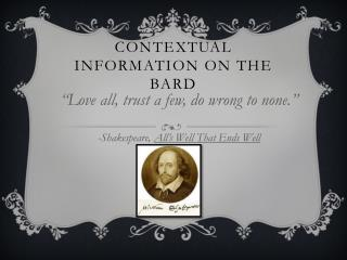 Contextual information on the bard