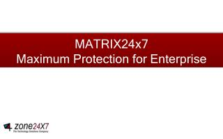 MATRIX24x7 Maximum Protection for Enterprise