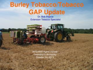 Burley Tobacco/Tobacco GAP Update