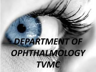 DEPARTMENT OF OPHTHALMOLOGY TVMC