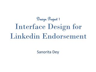 Design Project 1 Interface Design for  Linkedin  Endorsement