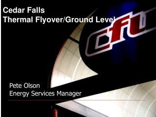 Cedar Falls Thermal Flyover/Ground Level