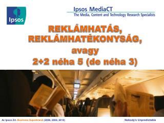 Az Ipsos Zrt .  Business  Superbrand ( 2008, 2009, 2010)