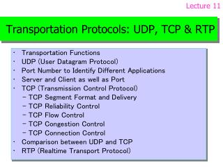 Transportation Protocols: UDP, TCP  RTP
