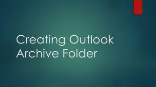 Creating Outlook  Archive Folder