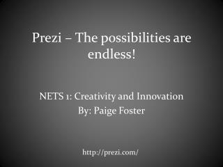 Prezi � The possibilities are endless!