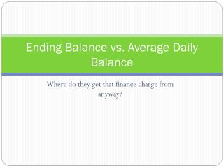 Ending Balance vs. Average Daily Balance