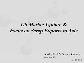 US Market Update &  Focus on Scrap Exports to Asia