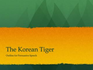 The Korean Tiger