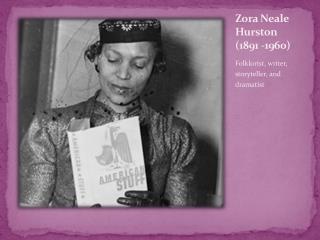 Zora Neale Hurston (1891 -1960)