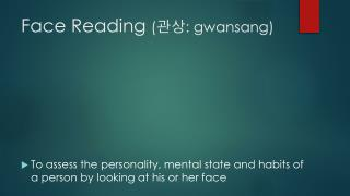 Face Reading  ( ?? :  gwansang )