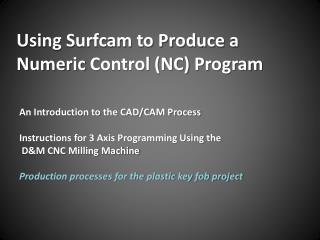 Using Surfcam to Produce a  Numeric  Control (NC)  Program