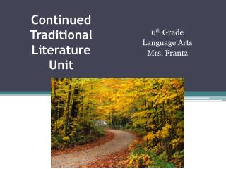 Continued Traditional Literature Unit