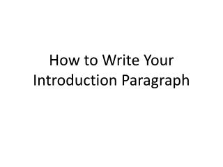 How to Write Your Introduction Paragraph