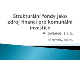 Strukturální fondy jako zdroj financí pro komunální investice