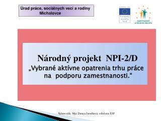 Vyhotoviila : Mgr. Danica  Janočková , oddelenie ESF